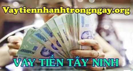 Vay tiền trả góp đứng Tây Ninh lấy liền trong ngày