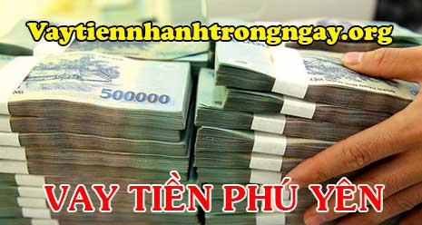 Vay tiền trả góp tại Phú Yên
